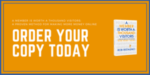 Order A Member Is Worth a Thousand Visitors by Rob Ristagno