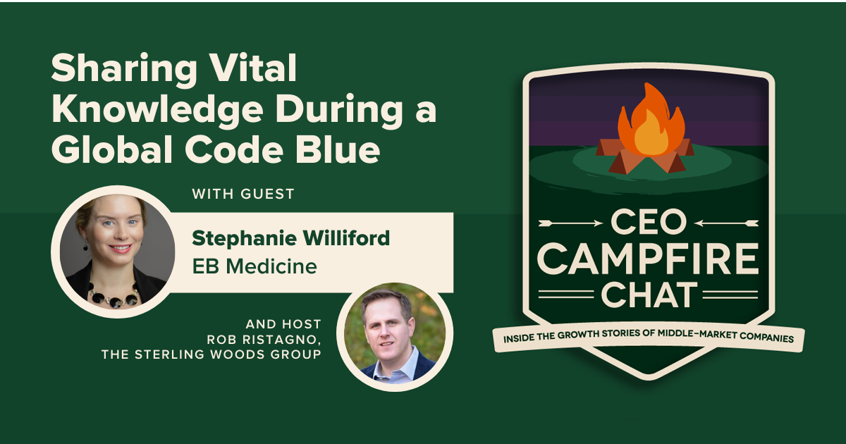 Sharing Vital Knowledge During a Global Code Blue | Stephanie Williford | CEO Campfire Chat | The Sterling Woods Group