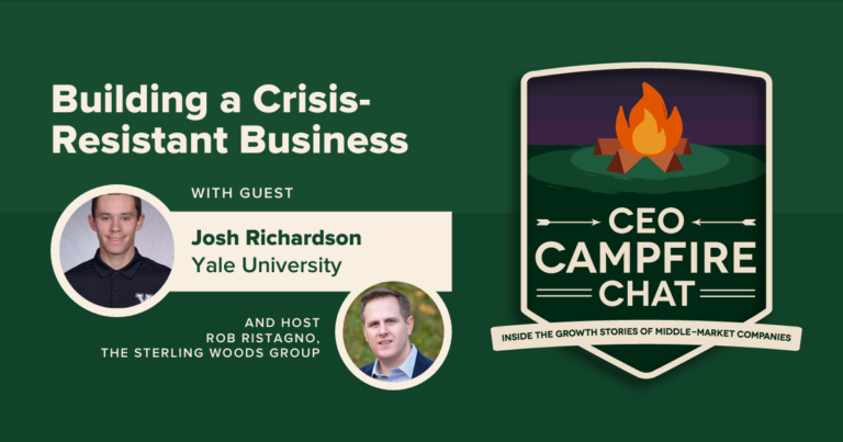 Josh Richardson   Building a Crisis-Resistant Business   CEO Campfire Chat   The Sterling Woods Group