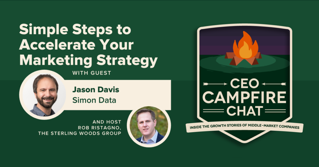 Accelerating Your Marketing Strategy With Data   CEO Campfire Chat   The Sterling Woods Group