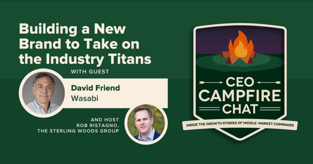 Building a New Business To Take on the Industry Titans | CEO Campfire Chat | The Sterling Woods Group