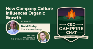 How Company Culture Influences Organic Growth | David Kinsley | CEO Campfire Chat podcast logo