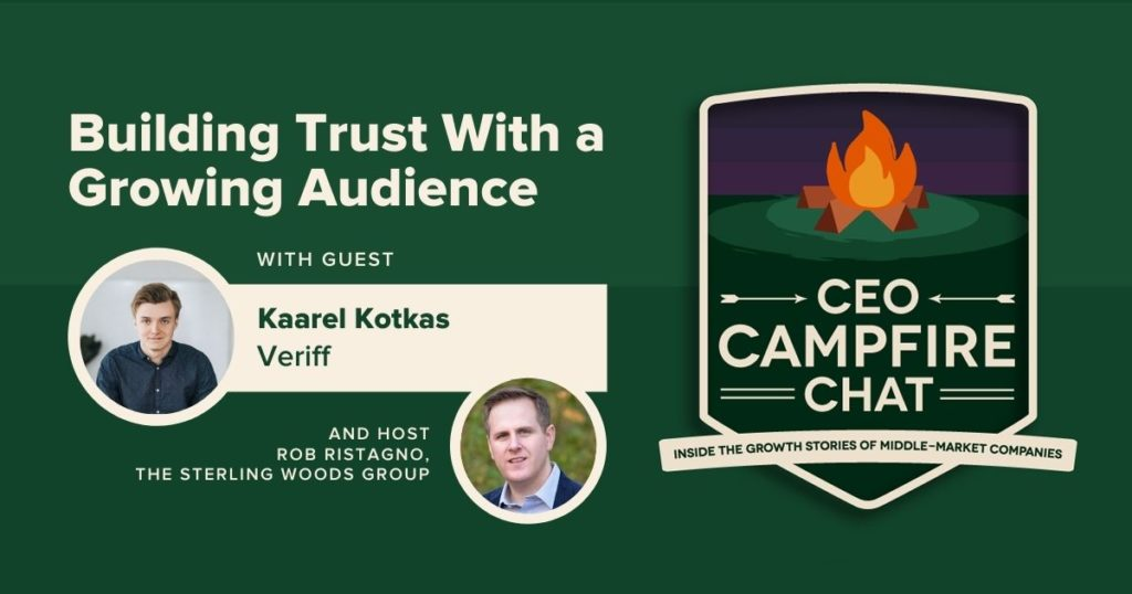 Building Trust With a Growing Audience | Kaarel Kotkas | CEO Campfire Chat | The Sterling Woods Group