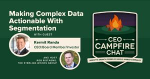 Making Complex Data Actionable With Segmentation | Kermit Randa | CEO Campfire Chat